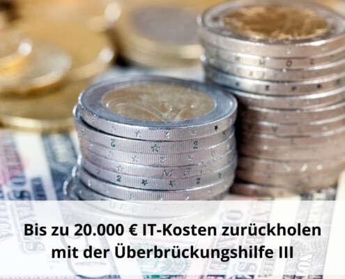 Bis zu 20.000€ IT-Kosten zurückholen mit der Überbrückungshilfe 3