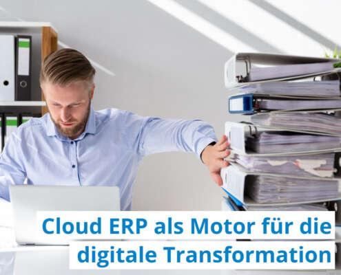Cloud ERP als Motor für die digitale Transformation